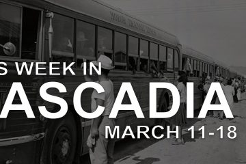this week in cascadia history march 11-18