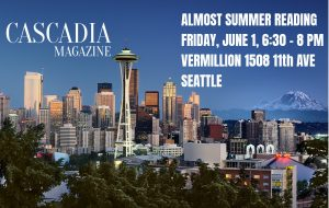 Cascadia Magazine Almost Summer Reading @ Vermillion | Seattle | Washington | United States